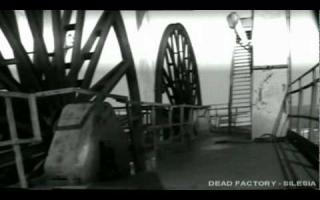 "Dead Factory ""Silesia"" - Video by Marek Stańczyk ©"