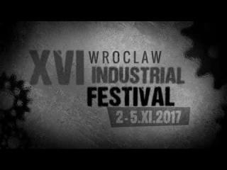 XVI WROCLAW INDUSTRIAL FESTIVAL  - 2017